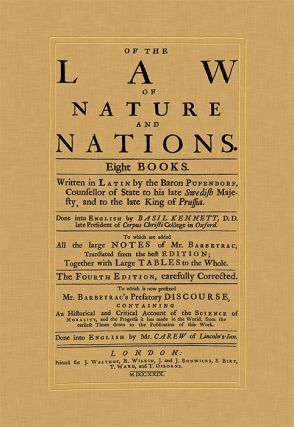 Of the Law of Nature and Nations. 2005 Reprint of Fourth Edition 1729. Samuel von Pufendorf,...