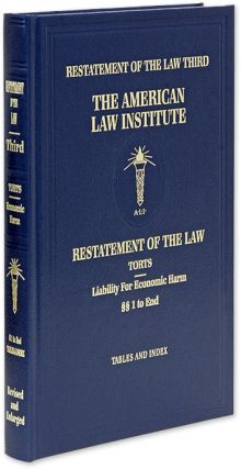 Restatement of the Law Third [3d]. Torts: Liability for Economic Harm. American Law Institute