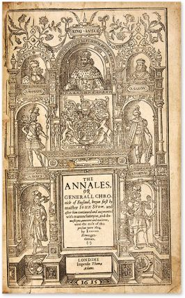 The Annales, Or a Generall Chronicle of England, Begun First by....