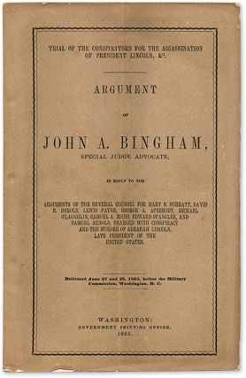 Argument of John A. Bingham, Special Judge Advocate in Reply to the. John A. Bingham, Lincoln...