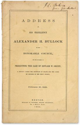 Address of His Excellency Alexander H. Bullock to the Honorable. Trial, Alexander H. Bullock,...