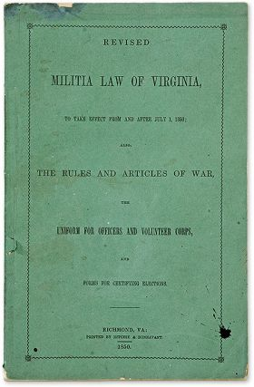 Revised Militia Law of Virginia, To Take Effect From and After July 1. Military Law, Virginia