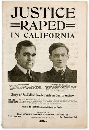 Justice Raped in California, Story of So-Called Bomb Trials in San. Trial, Thomas J. Mooney,...
