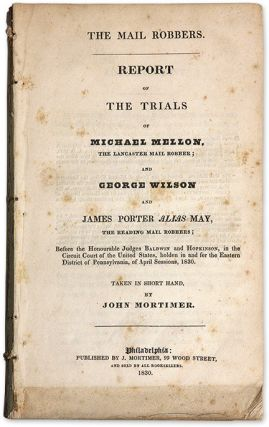 The Mail Robbers: Report of the Trials of Michael Mellon. Trials, Michael Mellon, Defendant