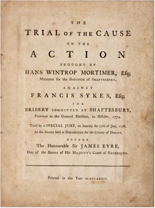 The Trial of the Cause on the Action Brought by Hans Wintrop Mortimer.