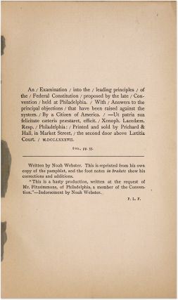 An Examination Into the Leading Principles of the Federal. Noah Webster, Paul Leicester Ford
