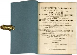 A Descriptive Catalogue of the Great Historical Picture, painted by. Sir George Hayter