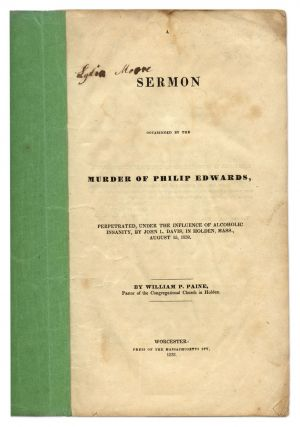 A Sermon Occasioned by the Murder of Philip Edwards, Perpetuated. William P. Paine