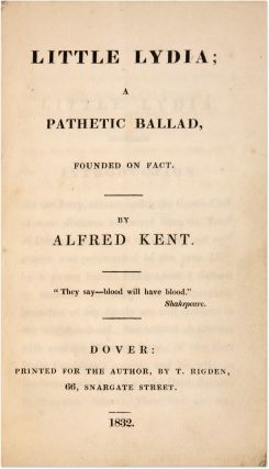 Little Lydia, A Pathetic Ballad, Founded on Fact. Dover, England 1832.