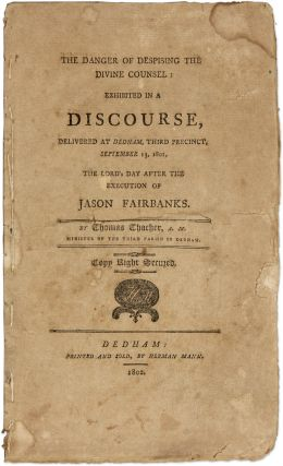 The Danger of Despising the Divine Counsel Exhibited in a Discourse. Thomas Thacher