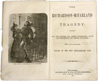 The Richardson-McFarland Tragedy. Containing All the Letters and...