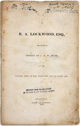 Speech of R A Lockwood, Esq. Delivered in Defence of J H W Frank