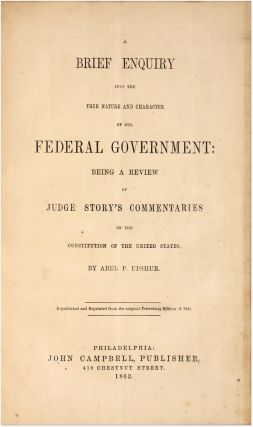 The Federal Government, Its True Nature and Character, Being a Review