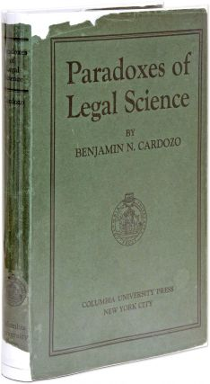 The Paradoxes of Legal Science. First Edition, 1928. Benjamin Cardozo