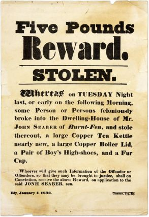 Five Pounds Reward, Stolen. Ely, England, 1836. Broadside, Great Britain