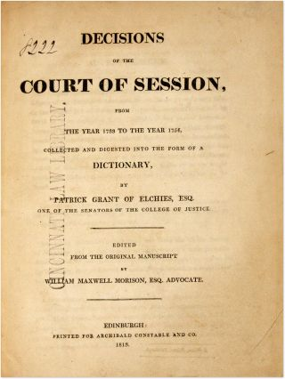 Decisions of the Court of Session, From the Year 1733 to the Year...
