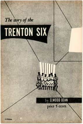 The Story of the Trenton Six. 1949. Elwood Dean