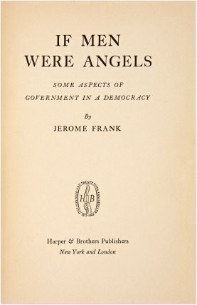 If Men Were Angels, Some Aspects of Government in a Democracy, Signed.