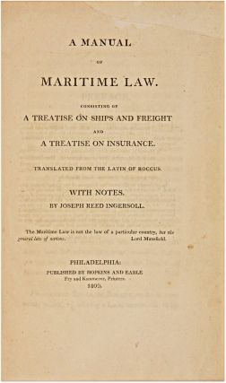 A Manual of Maritime Law, Consisting of a Treatise on Ships and. Francisco Rocco, Francisco, Roccus