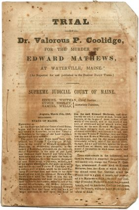 Trial of Dr. Valorous P. Coolidge, for the Murder of Edward Mathews. Trial, Valorous P Coolidge,...