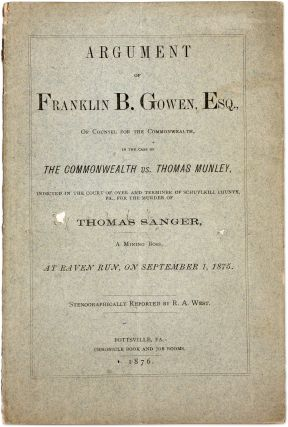 Argument of Franklin B Gowen, Esq, Of Counsel for the Commonwealth.