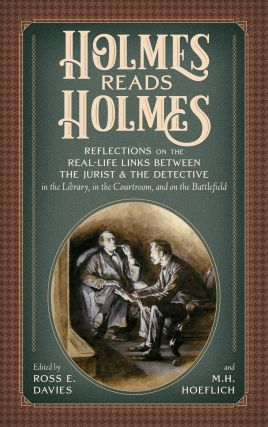 Holmes Reads Holmes: Reflections on the Real-Life Links Between. Ross E. Davies, M. H Hoeflich, Ed