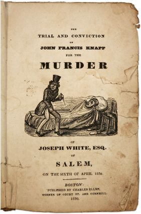 The Trial and Conviction of John Francis Knapp for the Murder of. Trial, John Francis Knapp,...