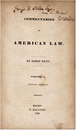 Commentaries on American Law, 2nd ed. Volume I, Signed by James Kent. James Kent