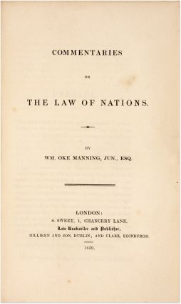 Commentaries on the Law of Nations. London, 1839. First edition. William Oke Manning