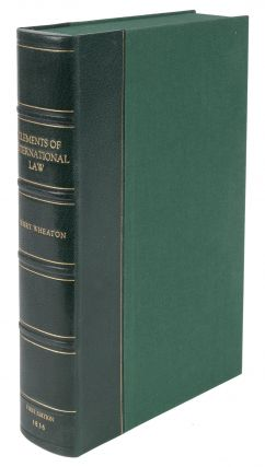Elements of International Law, With a Sketch of the History of the...