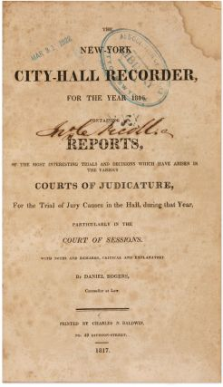 The New York City Hall Recorder, For the Year 1816, Containing. Daniel Rogers