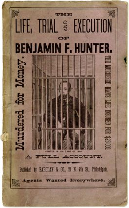 Hunter-Armstrong Tragedy, The Great Trial, Conviction of Benj F. Trial, Benjamin F Hunter, Defendant