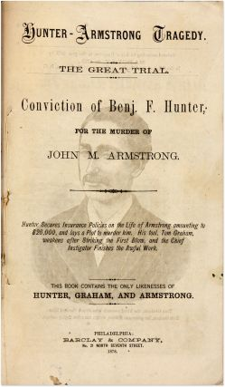 Hunter-Armstrong Tragedy, The Great Trial, Conviction of Benj F...