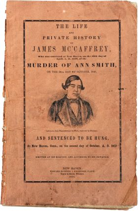 The Life and Private History of James Mc'Caffrey, Who Was Convicted. Murder, James McCaffrey