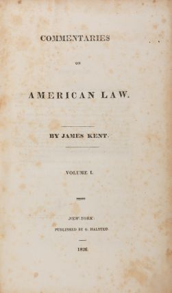 Commentaries on American Law, First Edition, 4 Volumes. A Superb set