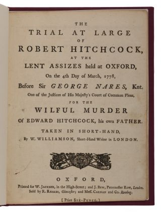 The Trial at Large of Robert Hitchcock, At the Lent Assizes Held. Trial, Robert Hitchcock, Defendant