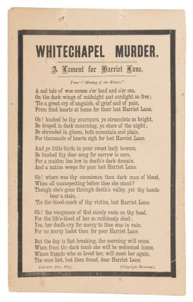 "Whitechapel Murder, A Lament for Harriet Lane, 9-3/4"" x 6"" Broadside. Broadside, Murder"