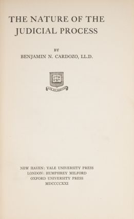 The Nature of the Judicial Process, First Edition, Cardozo's Copy. Benjamin N. Cardozo