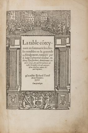 La Table Co[n]teynant en Sommarie les Choses Notables en la Graunde. Sir Anthony Fitzherbert,...