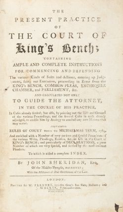 The Present Practice of the Court of King's Bench, Containing. John Sheridan