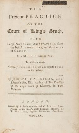 The Present Practice of the Court of King's Bench [With] The Present. Joseph Harrison