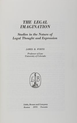 The Legal Imagination: Studies in the Nature of Legal Thought and. James B. White