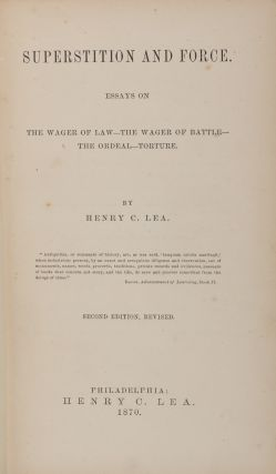 Superstition and Force. Essays on The Wager of Law, The Wager of. Henry C. Lea