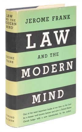 Law and the Modern Mind. 6th printing. in dust jacket. Jerome Frank