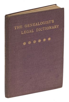 The Genealogist's Legal Dictionary. Percy C. Rushen