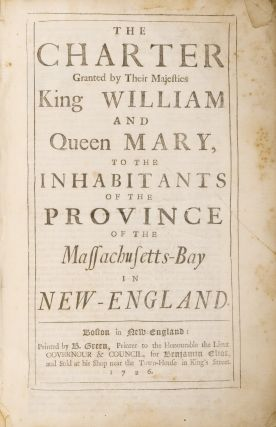 The Charter Granted by Their Majesties [With] Acts and Laws, 1726. Massachusetts