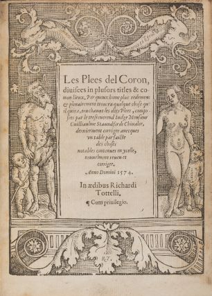 Les Plees del Coron [with] An Exposition of the Kinges Prerogative...