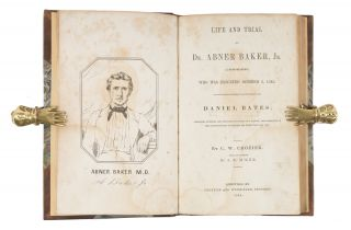 Life and Trial of Dr Abner Baker, Jr, (A Monomaniac) Who Was. Trial, Abner Baker, Defendant, C....