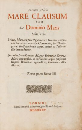 Mare Clausum, First Edition, London, 1635. John Selden