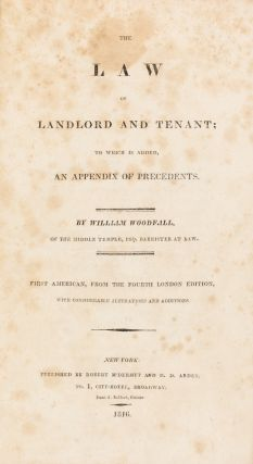 The Law of Landlord and Tenant, To Which is Added, An Appendix. William Woodfall